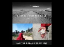 I Am the Dream for Myself and Photos from the Field